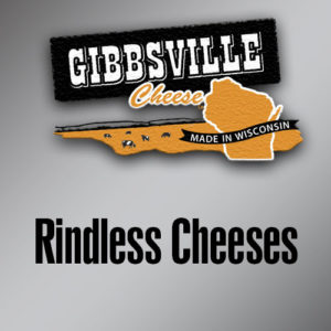 Rindless Cheeses